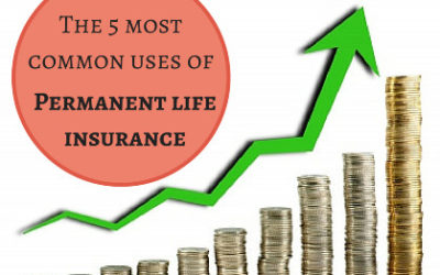 Permanent life insurance: 5 most common uses